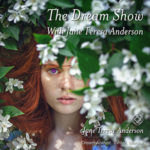 The Dream Show with Jane Teresa Anderson 300